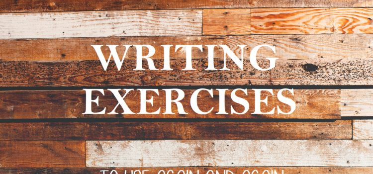 Writing Exercises to Use Again and Again