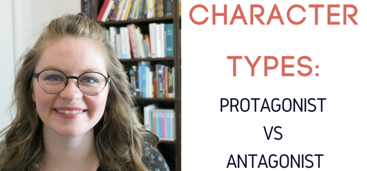 Character Types: Protagonist and Antagonist